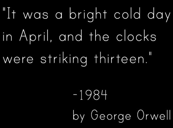 """George Orwell - Opening line to his novel """"1984"""""""
