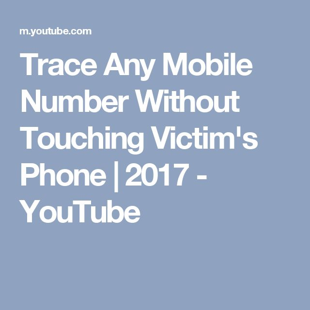 Trace Any Mobile Number Without Touching Victim's Phone | 2017 - YouTube