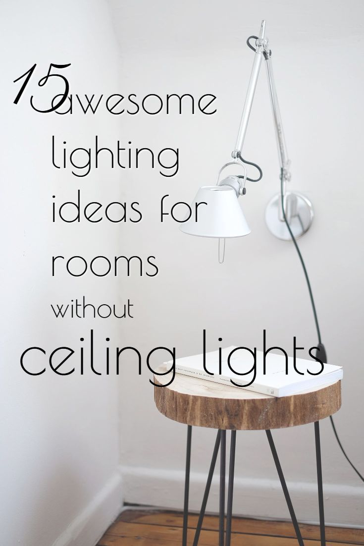 4 Awesome Lighting Ideas for Rooms without Ceiling Lights  No