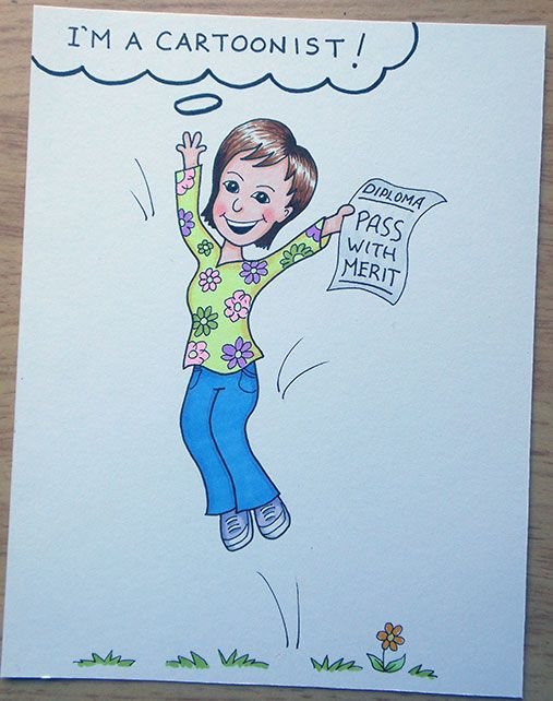 Me! I recently completed a diploma in cartooning and passed with Merit!