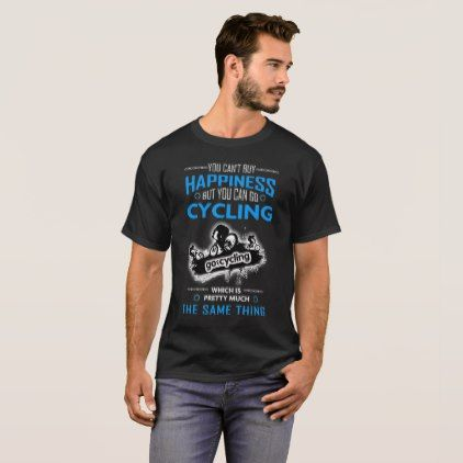 You Cant Buy Happiness But You Can Go Cycling T-Shirt  $22.95  by Teegalaxy  - cyo customize personalize unique diy idea