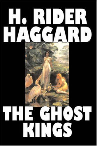 Amazon.com: The Ghost Kings (9781603123952): H. Rider Haggard: Books: