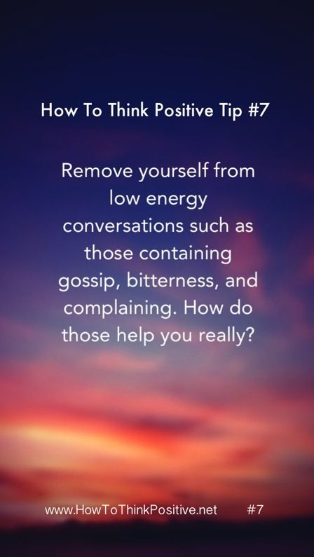 """Remove yourself from low energy conversations such as those containing gossip, bitterness, and complaining. Because if you think about it, how does all that help you really? It's always important to realize that people who criticize or """"talk bad"""" about others often only reflects more of of that energy back to themselves. None of those…"""