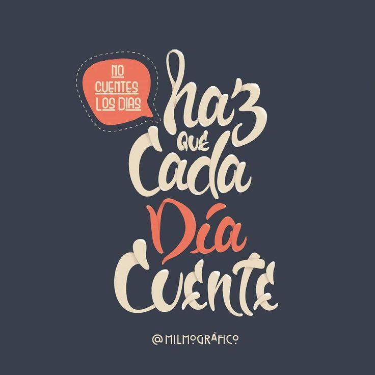 No cuentes los días, haz que cada día cuente!!! #hazquecadadiacuente #logo…