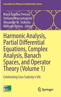 Harmonic Analysis Partial Differential Equations Complex Analysis Banach Spaces and Operator Theory (Volume 1): Celebrating Cora Sadosky\'s life (Association for Women in Mathematics Series) free ebook