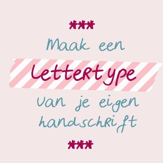 Handschrift omzetten in je eigen lettertype. Gratis, makkelijke tool! Make ur own style hand writing, free tool.