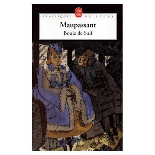 Boule de Suif - Guy de Maupassant