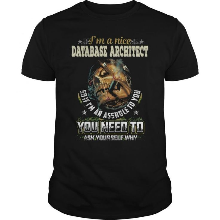 Database Architect - Im A Database Architect, Database Architect Funny Shirts  Guys Tee Hoodie Sweat Shirt Ladies Tee Guys V-Neck Ladies V-Neck Unisex Tank Top Unisex Longsleeve Tee Being An Architect T-shirt I'm An Architect T Shirts Respect The Architect T Shirt Seth Rollins Architect T Shirt