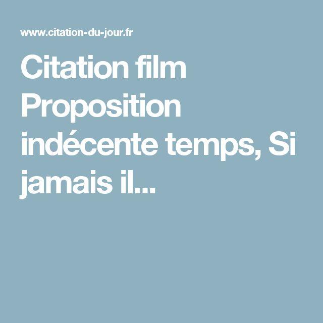 Citation film Proposition indécente temps, Si jamais il...