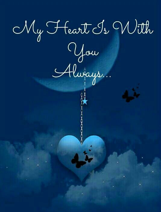 ♡ My Heart Is With You Always! ♡