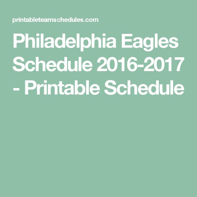 Philadelphia Eagles Schedule 2016-2017 - Printable Schedule