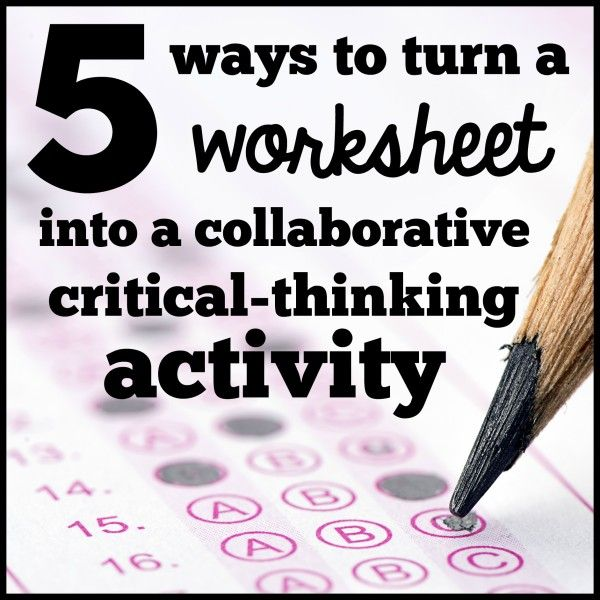 classroom activities to teach critical thinking Critical thinking books and games educators know that it is not only important for students to learn information, but it is also important for them to think about.