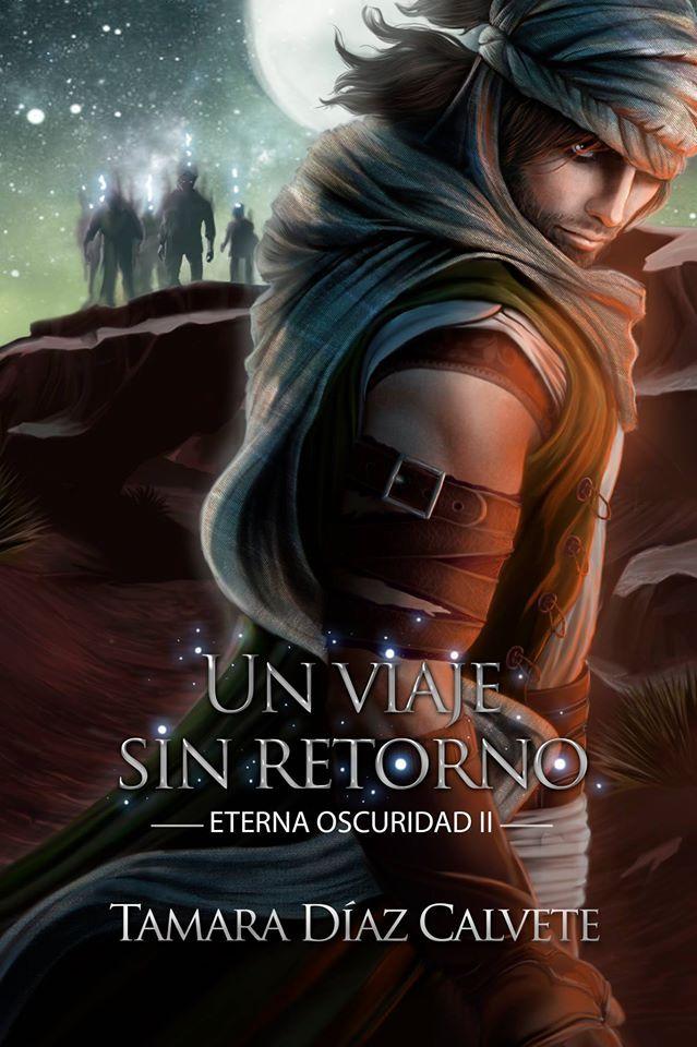 Un viaje sin retorno - Eterna oscuridad II de Tamara Díaz Calvete #aventuras #amor #novela #paranormal