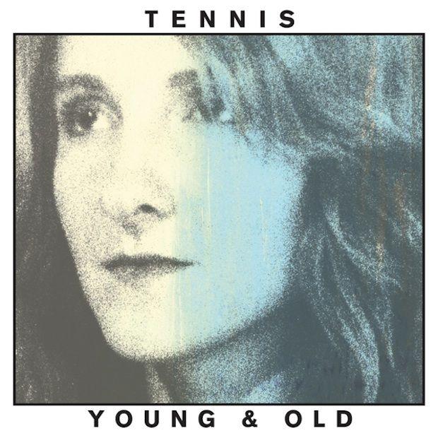 Stream Tennis' new album 'Young & Old, produced by Black Keys' Patrick Carney via Pitchfork