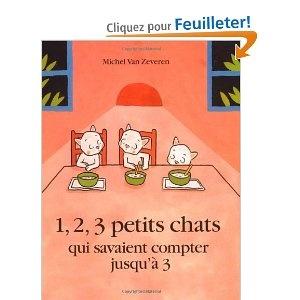1, 2, 3 petits chats qui savaient compter jusqu'à 3 [Broché] M Van Zeveren