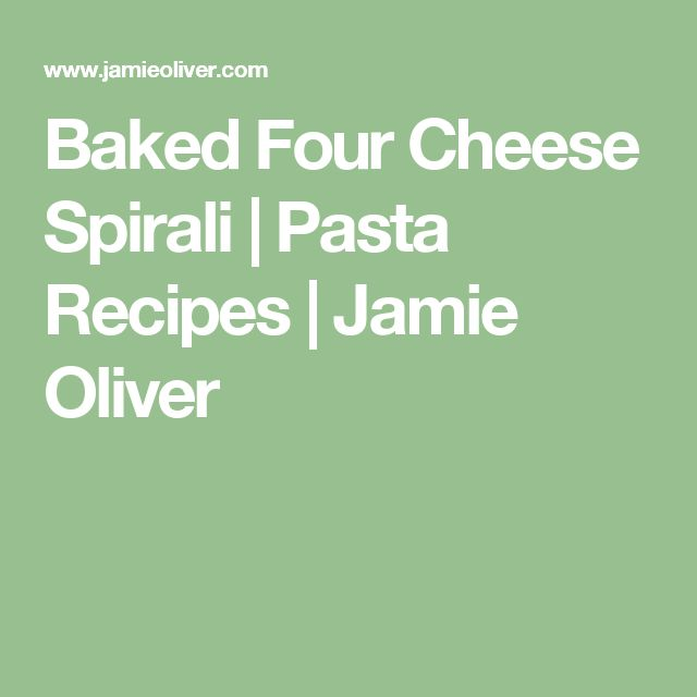 Baked Four Cheese Spirali   Pasta Recipes   Jamie Oliver