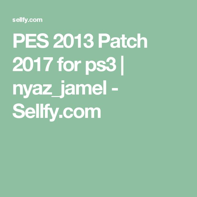 PES 2013 Patch 2017 for ps3 | nyaz_jamel - Sellfy.com