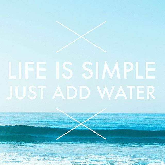 Life Is Simple Just Add Water Sign