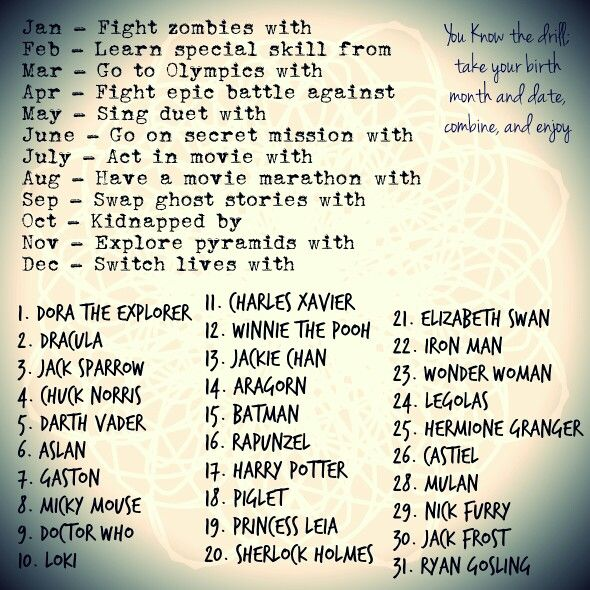 Birthday Scenario fun, have a movie marathon with Jack Frost<<< i fight zombies with loki