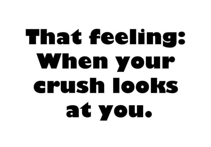 45 Crush Quotes That Feeling When Your Crush Looks At You Crush Quotes For Him Quotes For Your Crush Secret Crush Quotes