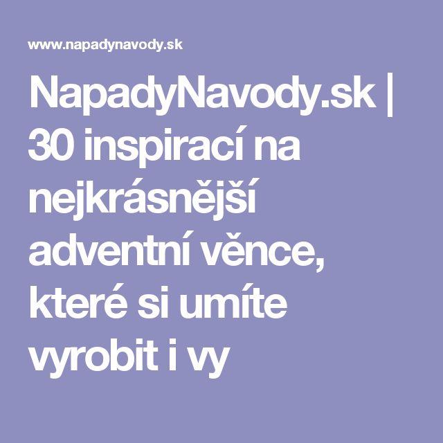 NapadyNavody.sk   30 inspirací na nejkrásnější adventní věnce, které si umíte vyrobit i vy