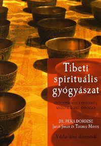 Tibeti spirituális gyógyászat | Dordzse, Pema, dr.; Jones, Janet; Moore, Terence