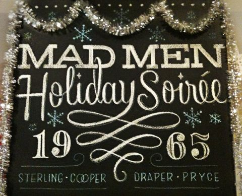 type: Holidays Parties, Chalkboards Letters, Chalk Letters, Chalkboards Art, Mad Men, Chalk Typography, Chalkboards Typography, Chalk Art, My Tanamachi