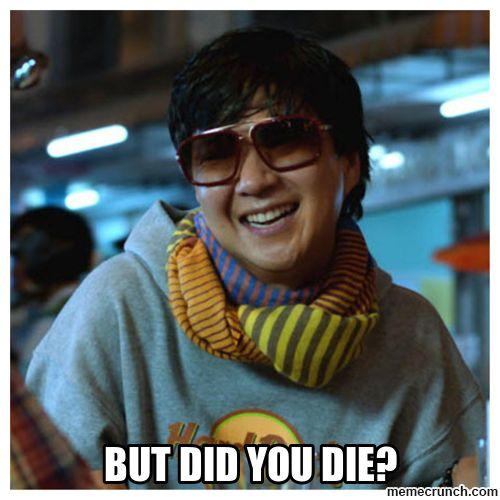 but did you die