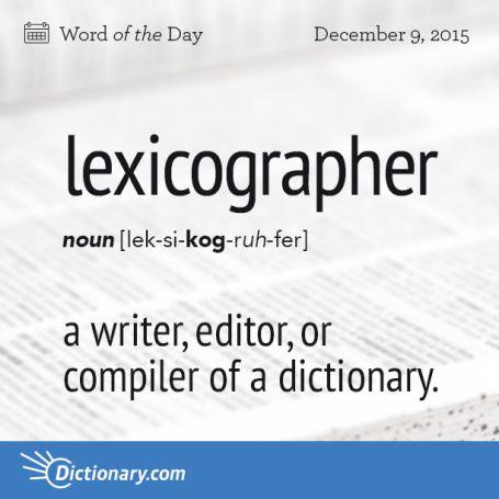 lexicographer Late Greek origin, around 1650. #grammar #keithrmueller
