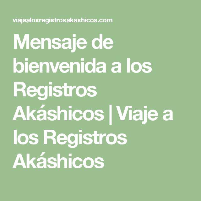Mensaje de bienvenida a los Registros Akáshicos | Viaje a los Registros Akáshicos