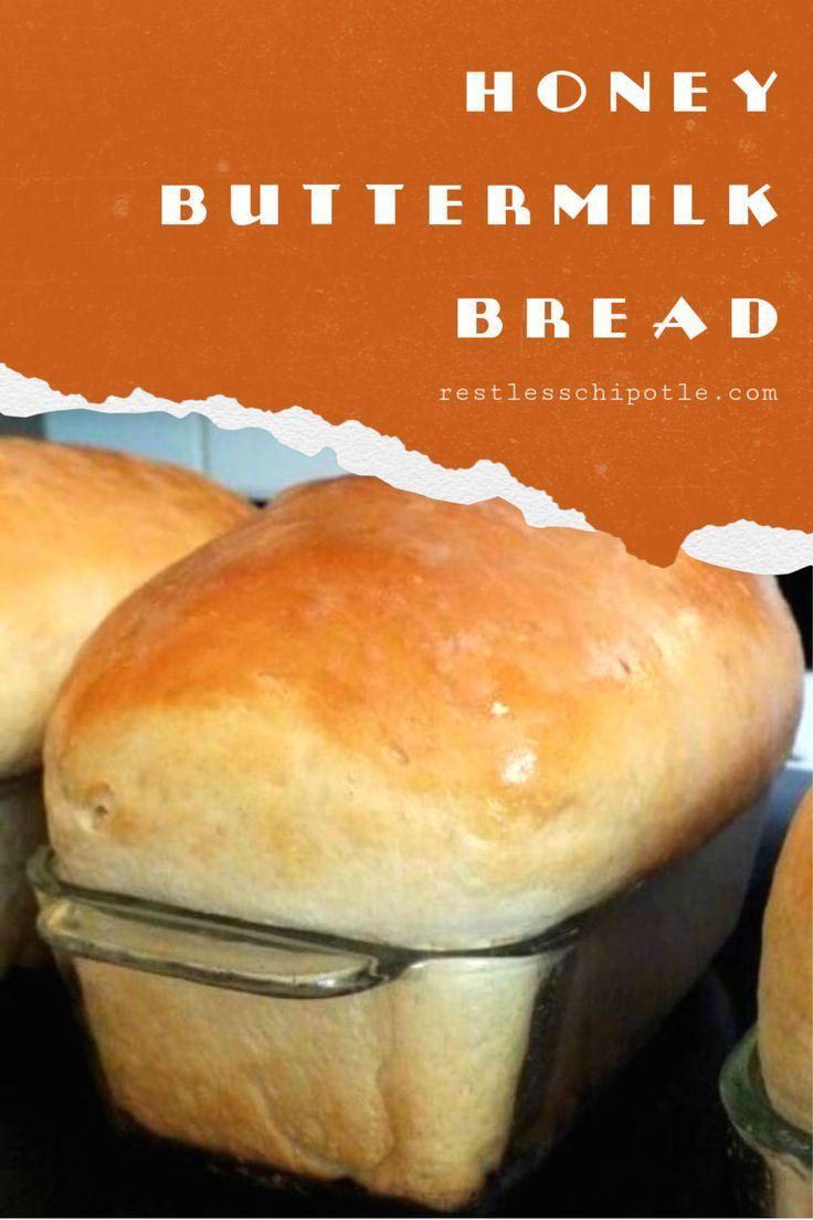 Homemade Buttermilk Bread Recipe With Honey Recipe In 2020 Honey Recipes Buttermilk Bread Honey White Bread Recipe