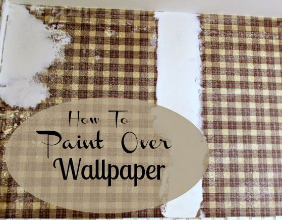 How To Paint Over Wallpaper Home Decorating Ideas Bhome