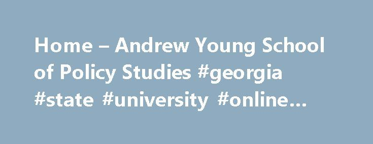 Home – Andrew Young School of Policy Studies #georgia #state #university #online #degrees http://tampa.nef2.com/home-andrew-young-school-of-policy-studies-georgia-state-university-online-degrees/  # Peace Corps Brings Paul D. Coverdell Fellows Program To Andrew Young School Of Policy Studies ATLANTA Peace Corps volunteers who have successfully completed their service abroad and returned to the United States can apply for graduate-level scholarships through the Paul D. Coverdell Fellows…