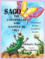 A children's story by Michael about 'Sago - the caterpillar who wanted to fly' . . . illustrated Nancy Horenburg.