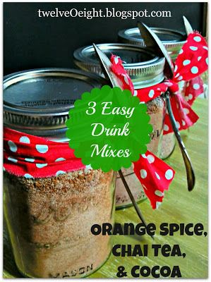 Three Super Easy (and delicious) Hot drink mixes (.orange spice, cider chai tea,and latte mocha)