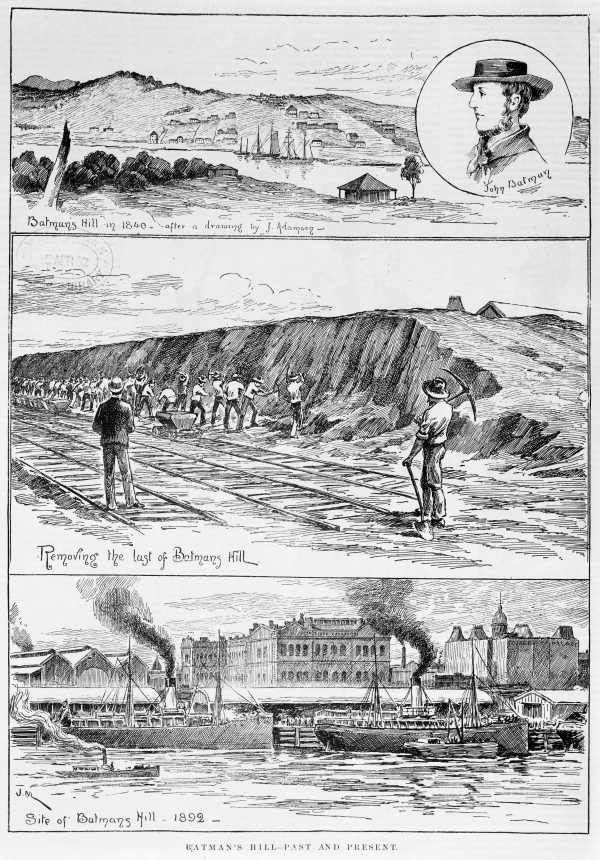 Batman's Hill, a handsome rise at the west end of central Melbourne, as it was in 1840, being removed for railway yards in 1886 and gone forever by 1892