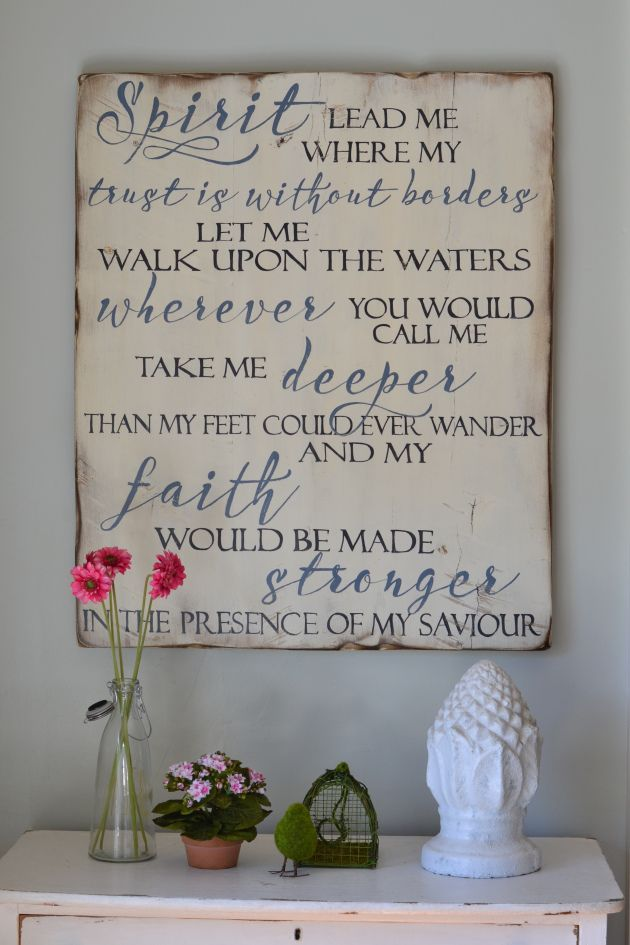 Spirit lead me where my trust is without borders, let me walk upon the waters wherever you would call me, take me deeper than my feet could ever wander and my faith would be made stronger in the presence of my Savior || custom wood sign by Aimee Weaver Designs