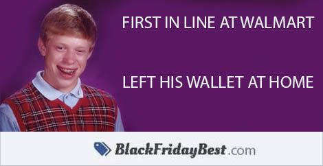 Black Friday - Looks Like Deal Seeker Brian is First In Line at Walmart More at: Me Kago De Risa Help me Click Here!  #memes #lol #funny #jokes