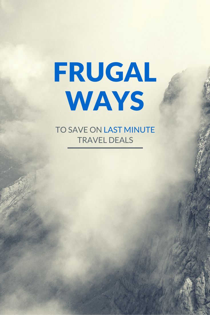 Frugal Ways to find last minute travel deals #traveldeals #traveltips #frugaltravel
