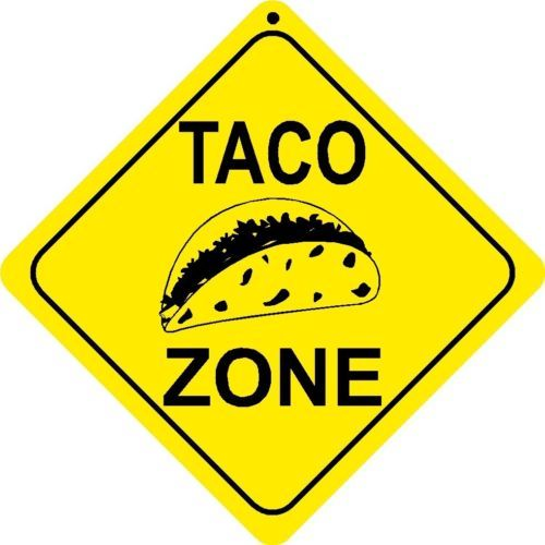 Taco Zone Sign Xing Gift Novelty Mexican Food Burrito Restaurant Bus   eBay
