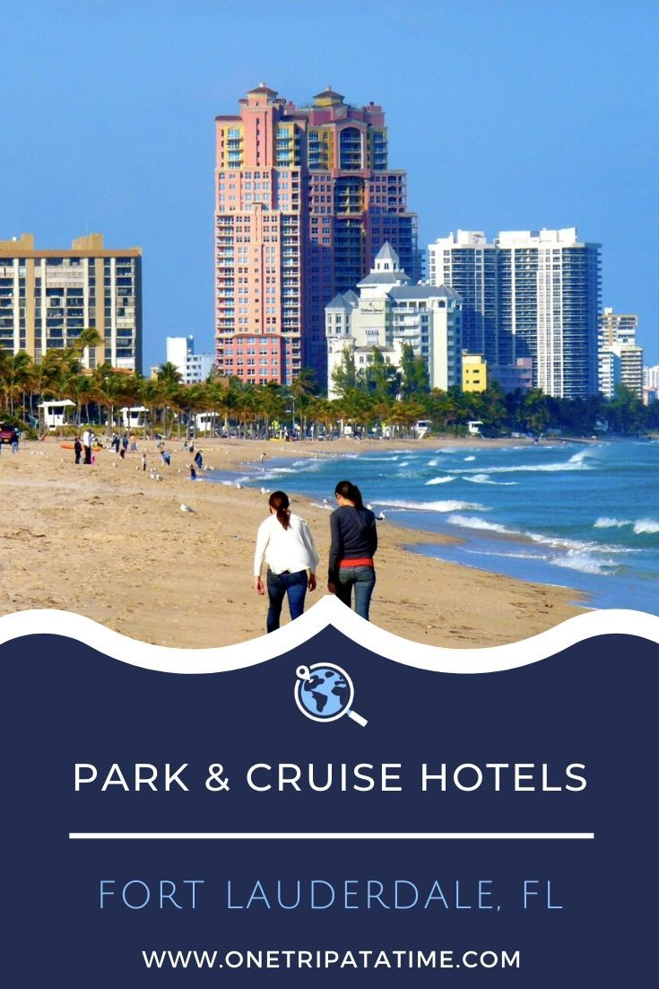 Fort Lauderdale 'Park And Cruise' Hotels In 2020 (With
