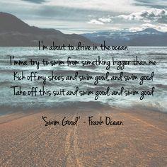 """Swim Good"" lyrics by Frank Ocean. Edit made by @jtuck044. """