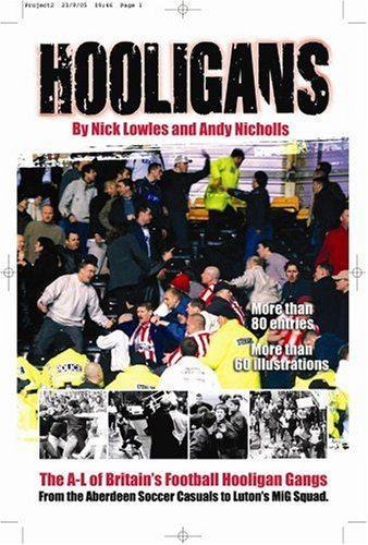 The A-L of Britain's Football Hooligan Gangs