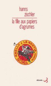 La fille aux papiers d'agrumes / Hanns Zischler ; traduction Jean Torrent ; postface Jean-Christophe Bailly, 2016  http://bu.univ-angers.fr/rechercher/description?notice=000814635