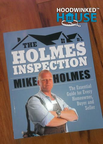 Mike Holmes: The Holmes Inspection | Hoodwinked House