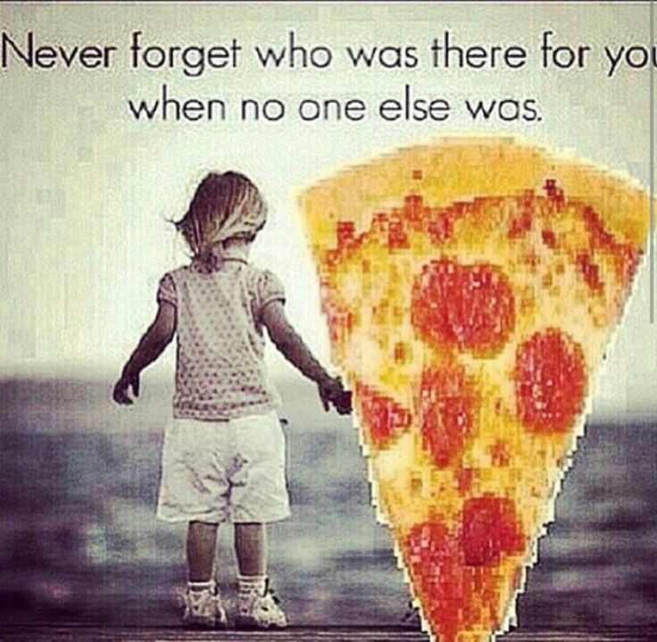 pizza you are a friend
