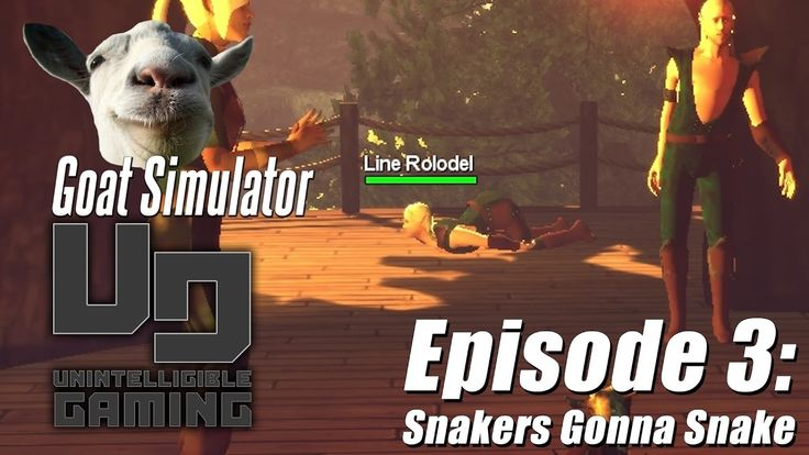 Goat Simulator - Episode 03 - Snakers Gonna Snake (Unintelligible Gaming)