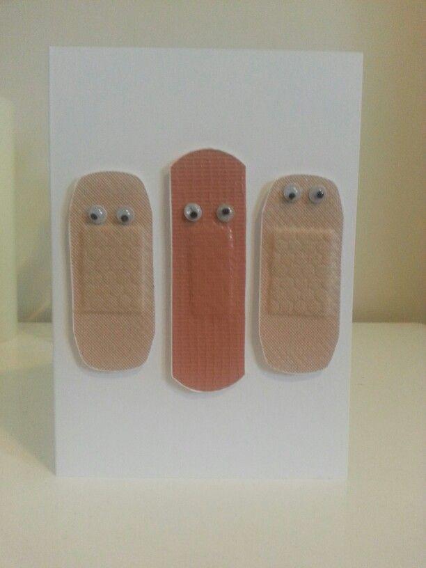 Homemade get well soon card: band-aids  googly eyes :)