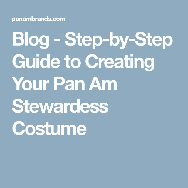Blog - Step-by-Step Guide to Creating Your Pan Am Stewardess Costume
