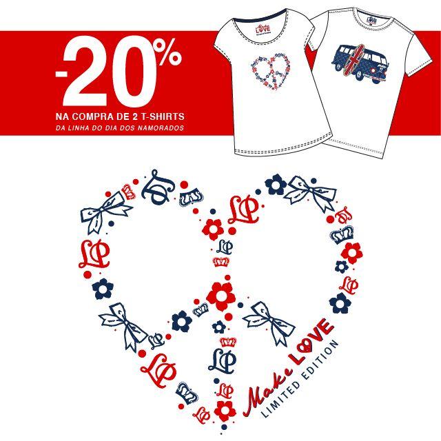 MAKE L❤VE Limited Edition, Unlimited Passion -20% na compra de duas t-shirts da linha Valentine's Campanha até 14/02 nas Lojas Lion of Porches e Loja Online www.lionofporches.com